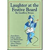 img - for Laughter at the Festive Board: Jokes, Quips and Witticisms for Masonic After Dinner Speakers by Geoffrey Bryan (1996-05-01) book / textbook / text book