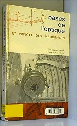 Amazon Fr Bases De L Optique Et Principe Des Instruments