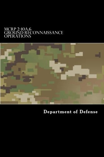 Download MCRP 2-10A.6 Ground Reconnaissance Operations: Formerly MCWP 2-25 pdf