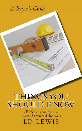 Things You Should Know: (Before you buy a manufactured home)