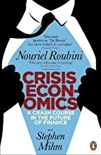 Crisis Economics: A Crash Course in the Future of Finance by Roubini, Nouriel (2011)