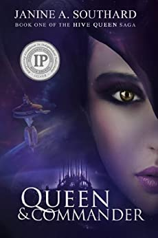 Queen & Commander (The Hive Queen Saga Book 1) by [Southard, Janine A.]