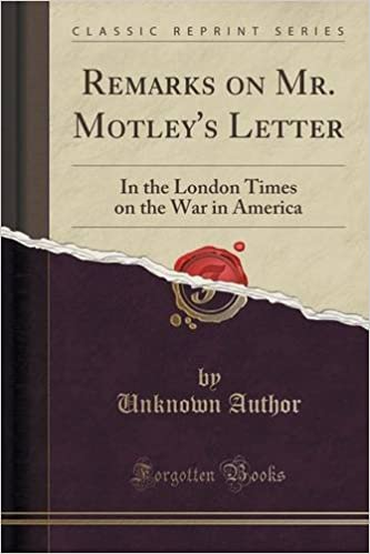 Book Remarks on Mr. Motley's Letter: In the London Times on the War in America (Classic Reprint)