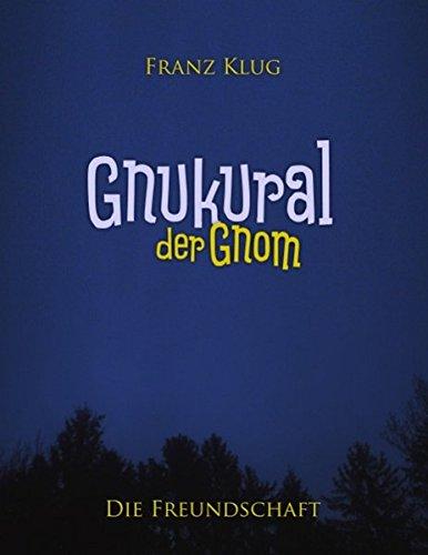 Gnukural, der Gnom: Die Freundschaft