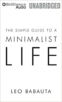 The simple guide to a minimalist life leo babauta fred for The simple guide to a minimalist life