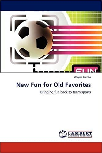 New Fun for Old Favorites: Bringing fun back to team sports