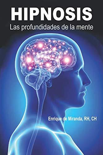 Hipnosis: Las profundidades de la mente (Spanish Edition)