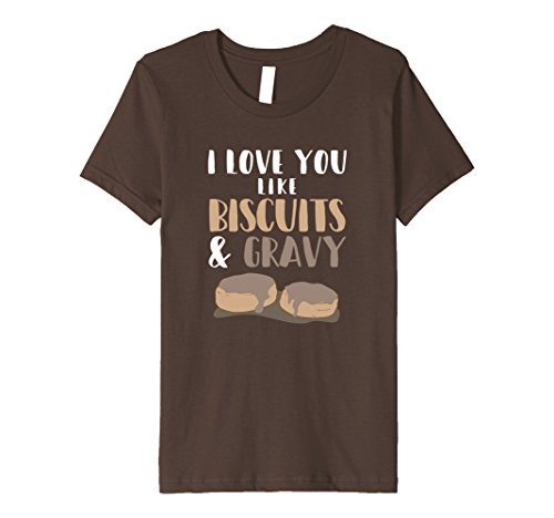 unisex-child-i-love-you-like-biscuits-and-gravy-funny-romantic-t-shirt-6-brown
