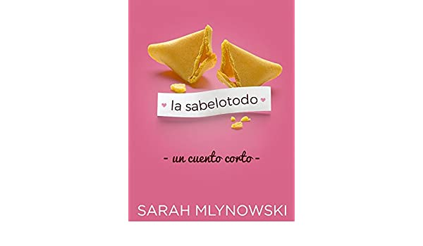 La Sabelotodo: un cuento corto (Know it All) (Spanish Edition) - Kindle edition by Sarah Mlynowski. Literature & Fiction Kindle eBooks @ Amazon.com.