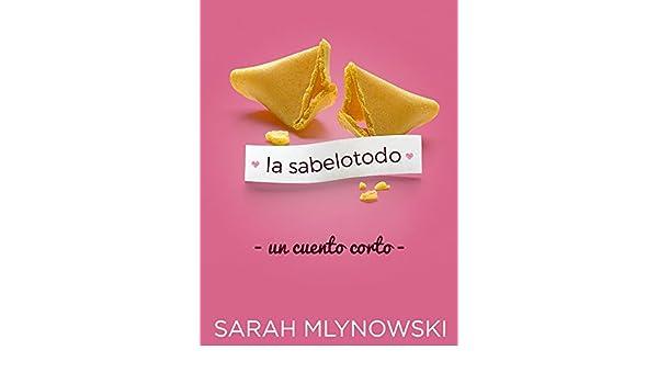 La Sabelotodo: un cuento corto (Know it All) (Spanish Edition) - Kindle edition by Sarah Mlynowski. Literature & Fiction Kindle eBooks @ Amazon.com.