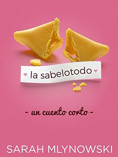 La Sabelotodo: un cuento corto (Know it All) (Spanish Edition) by