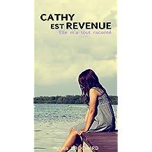Cathy est revenue : elle m'a tout raconté: Jamais je n'aurais pu imaginer ... (French Edition)