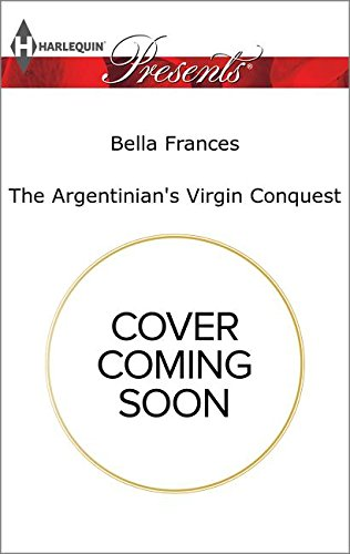 book cover of The Argentinian\'s Virgin Conquest