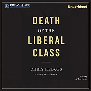 Death of the Liberal Class Audiobook