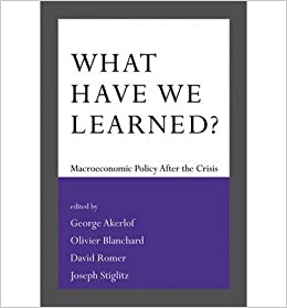 [(What Have We Learned?: Macroeconomic Policy After the Crisis)] [Author: International Monetary Fund] published on (July, 2014)
