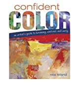 Confident Color An Artist's Guide to Harmony, Contrast and Unity by Leland, Nita ( AUTHOR ) Sep-26-2008 Hardback