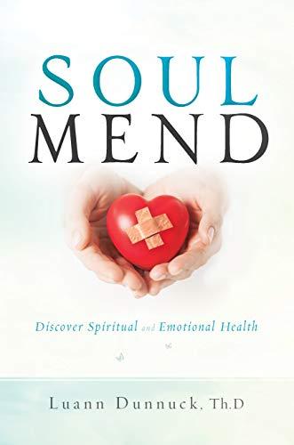 Soul Mend: Discover Spiritual and Emotional Health