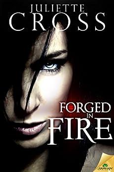 Forged in Fire (The Vessel Trilogy Book 1) by [Cross, Juliette]