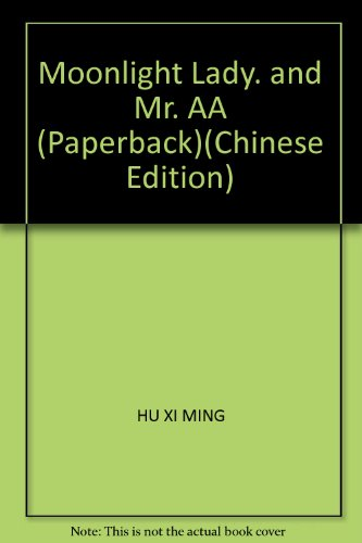Moonlight Lady. and Mr. AA (Paperback)(Chinese Edition)