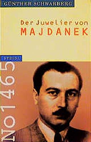Der Juwelier von Majdanek (Steidl Taschenbücher) Taschenbuch – 1. Februar 1999 Günther Schwarberg 3882436255 M3882436255 20. Jahrhundert