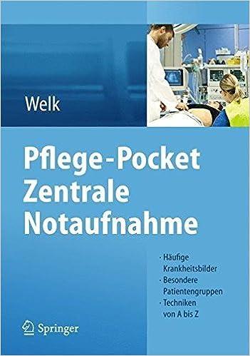 Pflege-Pocket Zentrale Notaufnahme: H????ufige Krankheitsbilder - Besondere Patientengruppen - Techniken von A bis Z (German Edition) by Ina Welk (2013-12-04)