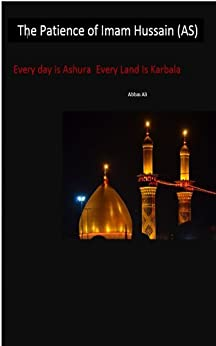 The Patience of Imam Hussain (AS)