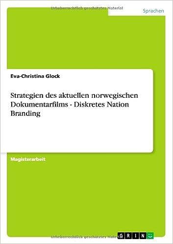 Strategien des aktuellen norwegischen Dokumentarfilms - Diskretes Nation Branding (German Edition)