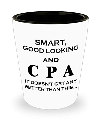 CPA Funny Cute Gag Shotglass Gifts for Certified Public Accountant Shot Glass Accountancy Exam Passer Chartered Day Accounting Office Congratulations Gift Idea Novelty - Smart Better