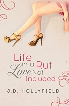 Life in a Rut, Love not Included by [Hollyfield, J.D.]