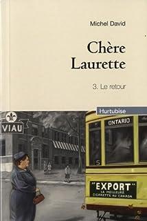 Chère Laurette : [3] : le retour, David, Michel