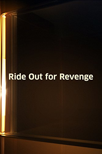 Ride Out for Revenge