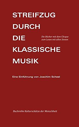 Streifzug durch die Klassische Musik 1 + 2: Eine Einfuehrung (Kulturschaetze der Menschheit) by Joachim Scheel (2015-12-11)