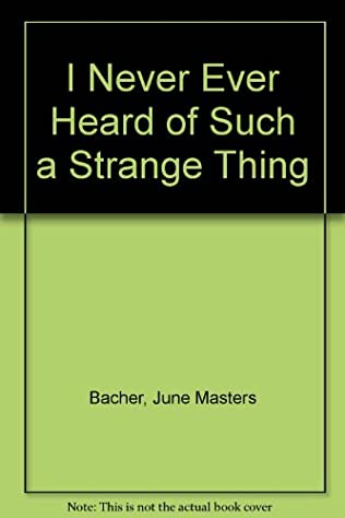 book cover of I Never Ever Heard of Such a Strange Thing