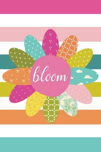 Download Bloom (6x9 Journal): Lined Writing Notebook, 120 Pages -- Bright Multicolored Pink, Teal, Orange, Green, Yellow with Shabby Chic Flower pdf