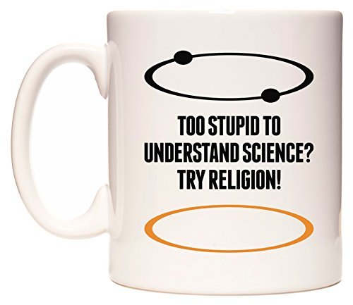 WeDoMugs?? TOO STUPID TO UNDERSTAND SCIENCE?