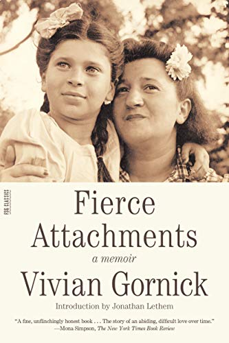 Fierce Attachments: A Memoir (FSG - Fierce Attachments