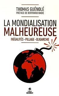 La mondialisation malheureuse par Thomas Guénolé
