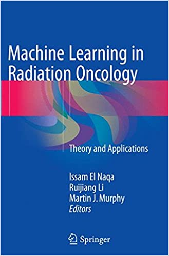 Book Machine Learning in Radiation Oncology: Theory and Applications