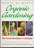 Month-by-Month Organic Gardening, Lawrence D. Hills, 0722518633