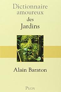 Dictionnaire amoureux des jardins par Alain Baraton