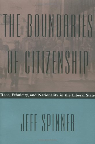 The Boundaries of Citizenship: Race, Ethnicity, and Nationality in the Liberal State