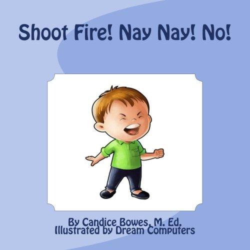 Download Shoot Fire! Nay Nay! No! ebook