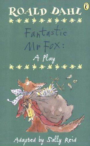 Roald Dahl's Fantastic MR Fox: A Play (Puffin Story Books) [Paperback] [1987] (Author) Sally Reid