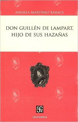 Descargar gratis libros electrónicos pda Don Guillen de lampart, hijo de sus hazañas (Don Guillen de Lampart, Hijo de Sus Hazanas) en español PDF FB2
