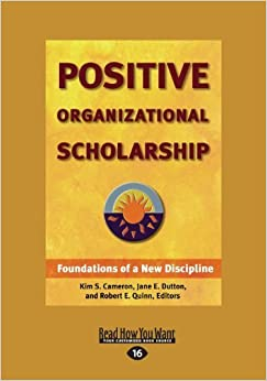 Positive Organizational Scholarship (Large Print 16pt) [Large Print edition by E. Quin, Robert, S. Cameron, Kim, E. Dutton, Jane (2011)