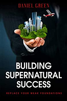 Building Supernatural Success