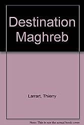 Destination Maghreb