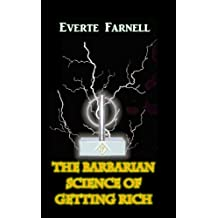 The Barbarian Science of Getting Rich