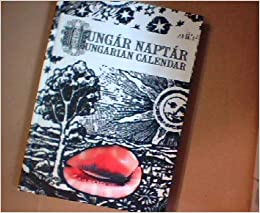naptár 200 The Hungarian Calendar 200 Years, Which Will Shake the World  naptár 200