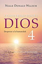 Conversaciones con Dios 4: Despertar a la humanidad / Conversations With God, Book 4: Awaken the Species (Spanish Edition)